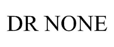 DR NONE