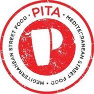P PITA · MEDITERRANEAN STREET FOOD · MEDITERRANEAN STREET FOOD ·