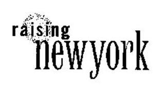 RAISING NEW YORK