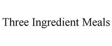 THREE INGREDIENT MEALS