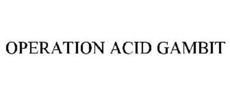 OPERATION ACID GAMBIT