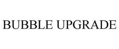 BUBBLE UPGRADE