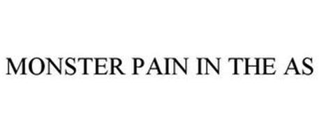 MONSTER PAIN IN THE AS