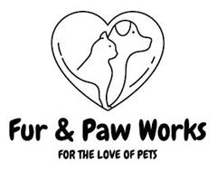 FUR & PAW WORKS FOR THE LOVE OF PETS