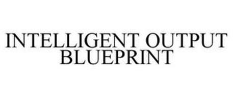 INTELLIGENT OUTPUT BLUEPRINT