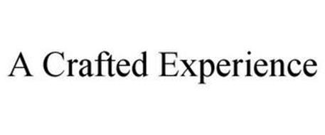 A CRAFTED EXPERIENCE