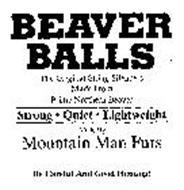 BEAVER BALLS MADE BY MOUNTAIN MAN FURS