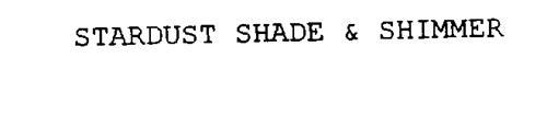 STARDUST SHADE & SHIMMER