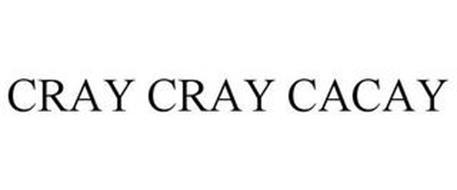 CRAY CRAY CACAY
