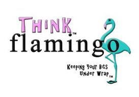 THINK FLAMINGO KEEPING YOUR BITS UNDER WRAP