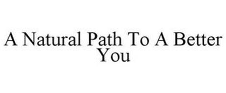 A NATURAL PATH TO A BETTER YOU