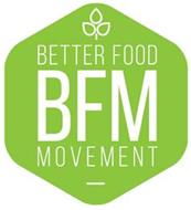 BETTER FOOD MOVEMENT BFM
