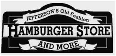 JEFFERSON'S OLD FASHION HAMBURGER STOREAND MORE