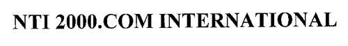 NTI 2000.COM INTERNATIONAL