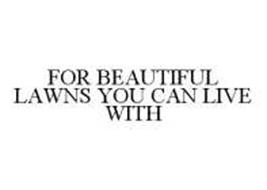 FOR BEAUTIFUL LAWNS YOU CAN LIVE WITH