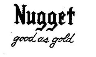 NUGGET GOOD AS GOLD