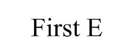 FIRST E