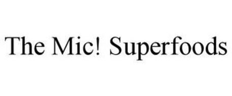 THE MIC! SUPERFOODS