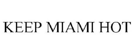 KEEP MIAMI HOT
