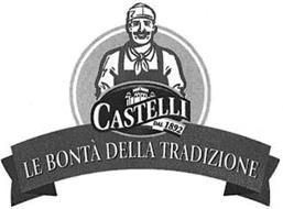 CASTELLI DAL 1892 LE BONTA DELLA TRADIZIONE