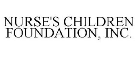NURSE'S CHILDREN FOUNDATION, INC.
