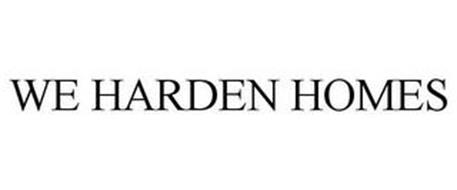 WE HARDEN HOMES