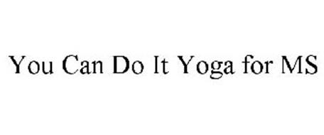 YOU CAN DO IT YOGA FOR MS