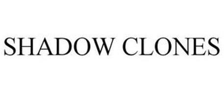 SHADOW CLONES