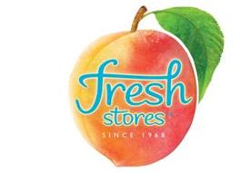 FRESH STORES SINCE 1968