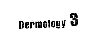 DERMOLOGY 3