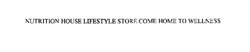NUTRITION HOUSE LIFESTYLE STORE COME HOME TO WELLNESS