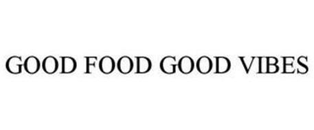 GOOD FOOD GOOD VIBES