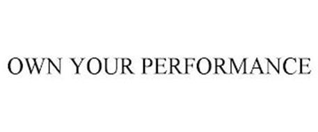 OWN YOUR PERFORMANCE