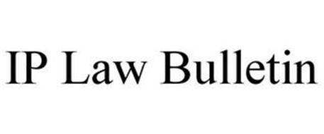 IP LAW BULLETIN