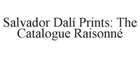 SALVADOR DALÍ PRINTS: THE CATALOGUE RAISONNÉ
