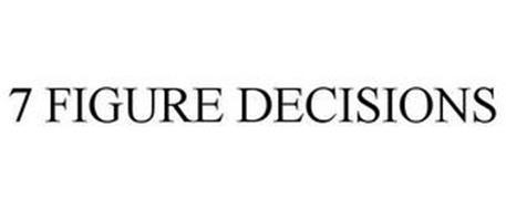 7 FIGURE DECISION