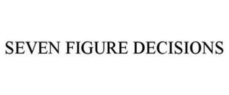 SEVEN FIGURE DECISIONS