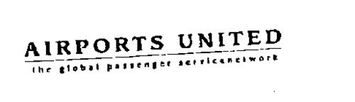 AIRPORTS UNITED THE GLOBAI PASSENGER SERVICENETWORK