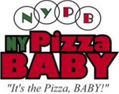 "N Y P B NY PIZZA BABY ""IT'S THE PIZZA, BABY!"""