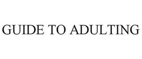 GUIDE TO ADULTING