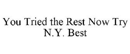 YOU TRIED THE REST NOW TRY N.Y. BEST