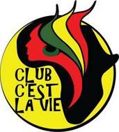 CLUB C'EST LA VIE