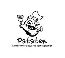 PATATEZ A REAL HEALTHY GOURMET FOOD EXPERIENCE