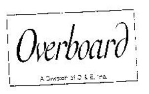 OVERBOARD A DIVISION OF O & E, INC.