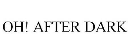 OH! AFTER DARK