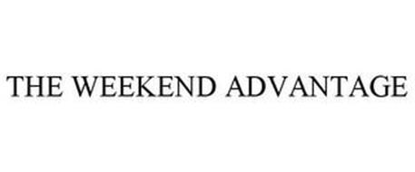 THE WEEKEND ADVANTAGE