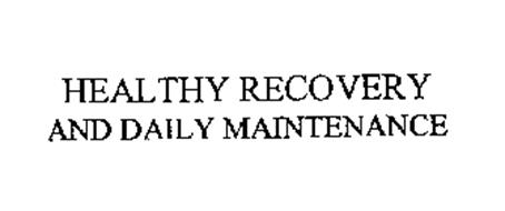 HEALTHY RECOVERY AND DAILY MAINTENANCE