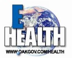E HEALTH WWW.OAKGOV.COM/HEALTH