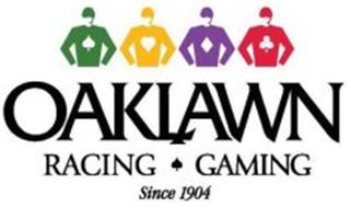 OAKLAWN RACING GAMING SINCE 1904