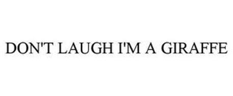 DON'T LAUGH I'M A GIRAFFE